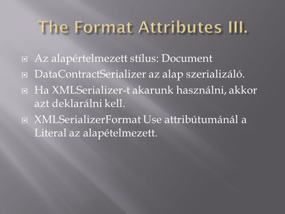 Az alapértelmezett stílus: Document  DataContractSerializer az alap szerializáló.