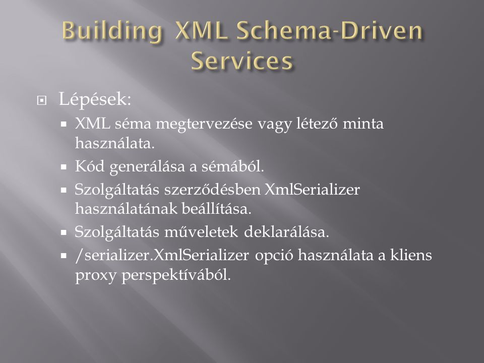  Szerződés létrehozása interfész segítségével  Szerződés implementálása  Szolgáltatás létrehozása  Kliens létrehozása  Kliens konfigurálása  Kliens használata
