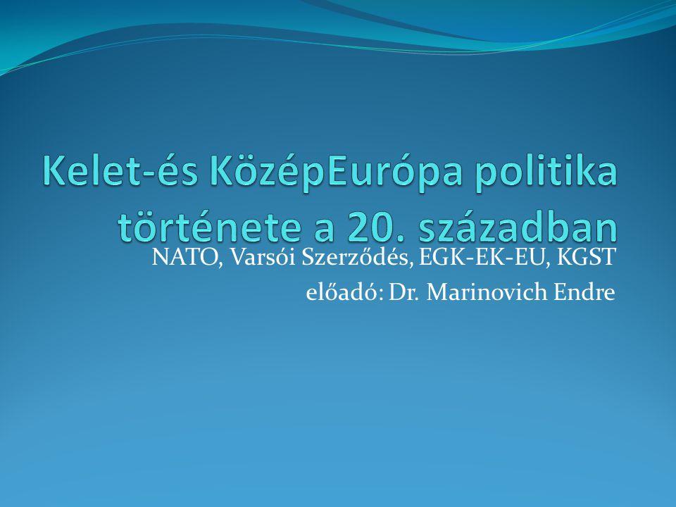 Ellentétben álló katonai és gazdasági szervezetek  NATO vs. Varsói Szerződés  EGK (EK) vs. KGST