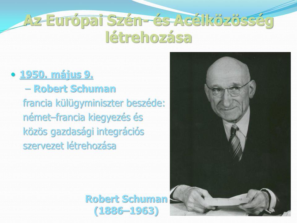 Az Európai Szén- és Acélközösség létrehozása  1950.