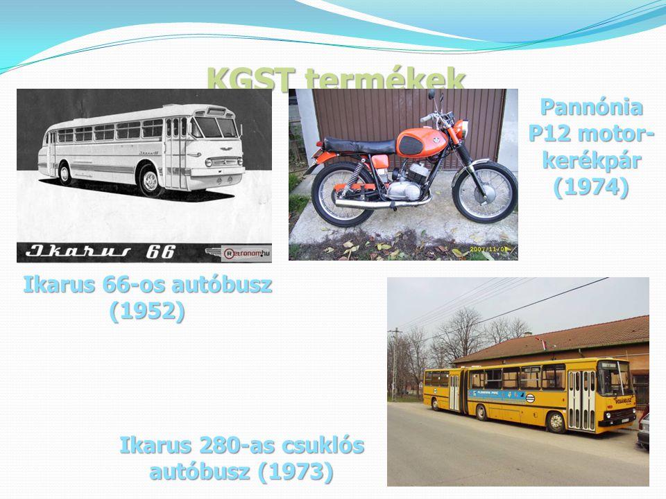KGST termékek Ikarus 66-os autóbusz (1952) Ikarus 280-as csuklós autóbusz (1973) Pannónia P12 motor- kerékpár (1974)