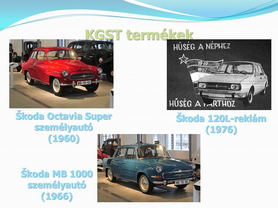 KGST termékek Škoda MB 1000 személyautó (1966) Škoda Octavia Super személyautó (1960) Škoda 120L-reklám (1976)