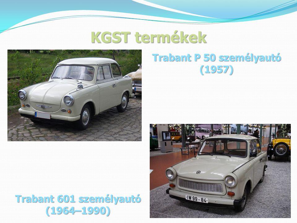 KGST termékek Trabant P 50 személyautó (1957) Trabant 601 személyautó (1964–1990)
