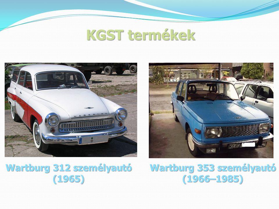 KGST termékek Wartburg 312 személyautó (1965) Wartburg 353 személyautó (1966–1985)
