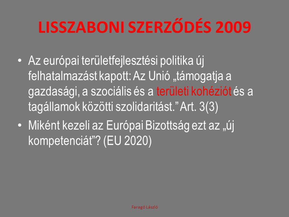 """LISSZABONI SZERZŐDÉS 2009 • Az európai területfejlesztési politika új felhatalmazást kapott: Az Unió """"támogatja a gazdasági, a szociális és a területi"""
