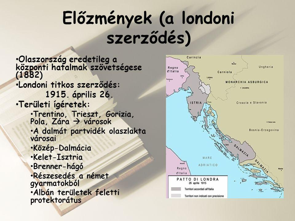 Előzmények (a helyzet változása) • Összeomlik az Osztrák – Magyar Monarchia  változás • Területi ígéretek nem teljesíthetőek: 1.Olaszország és a többi antant hatalom eltérő érdekei 2.Olaszország tervei a Balkánon 3.Londoni szerződés wilsoni elvek