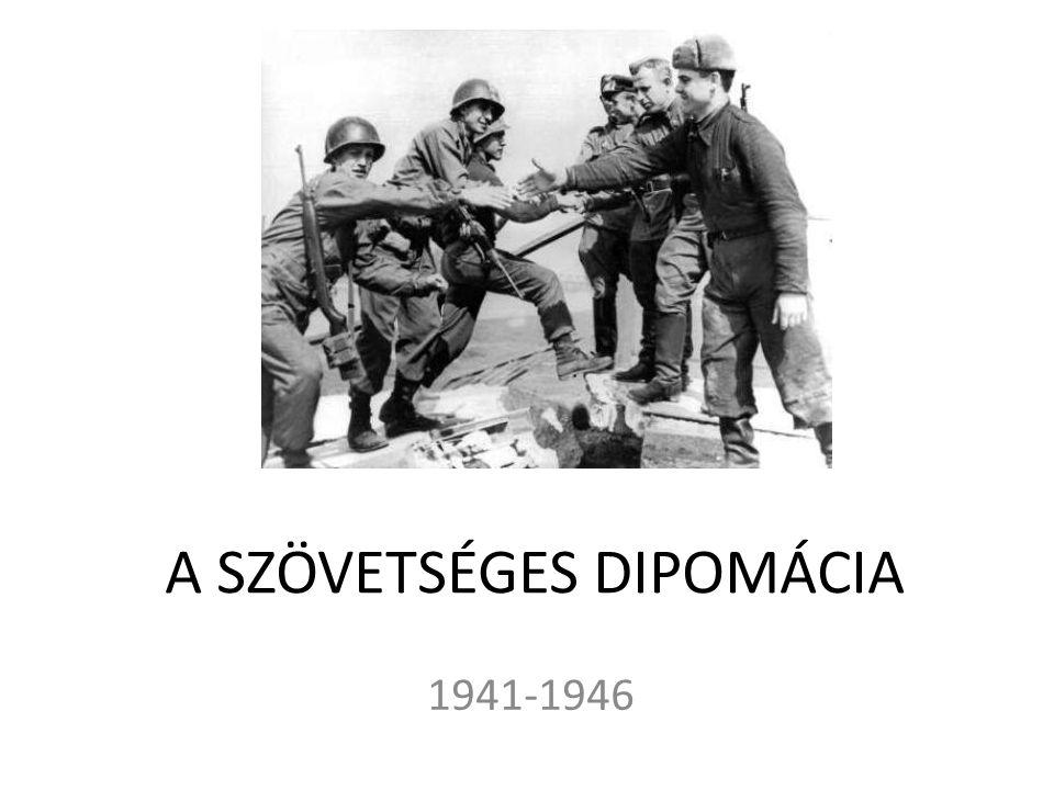 A SZÖVETSÉGES DIPOMÁCIA 1941-1946