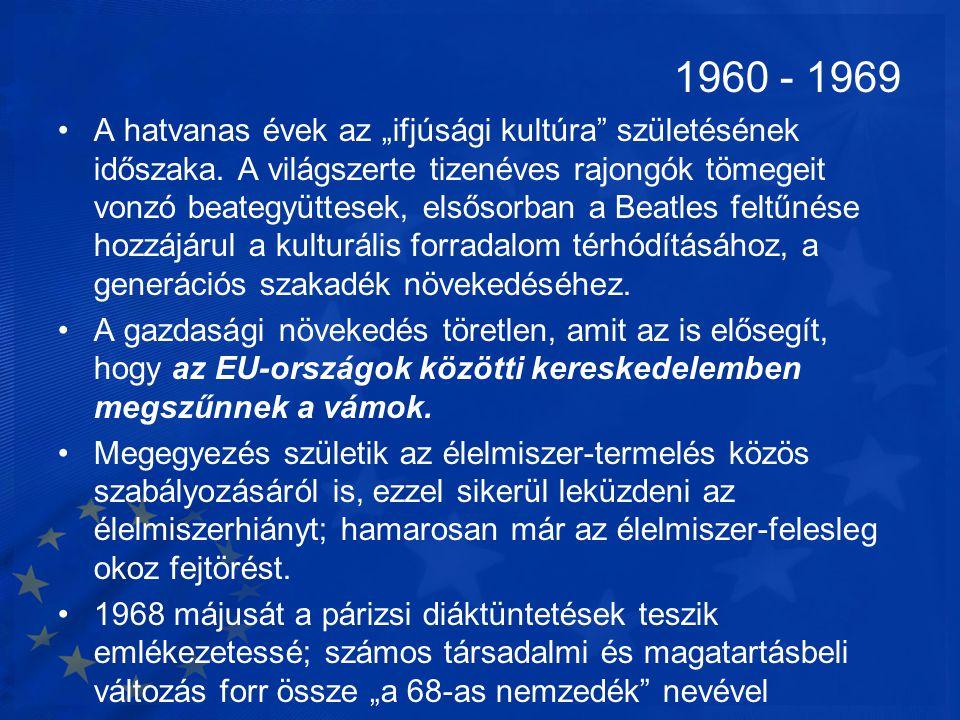 """1960 - 1969 •A hatvanas évek az """"ifjúsági kultúra"""" születésének időszaka. A világszerte tizenéves rajongók tömegeit vonzó beategyüttesek, elsősorban a"""
