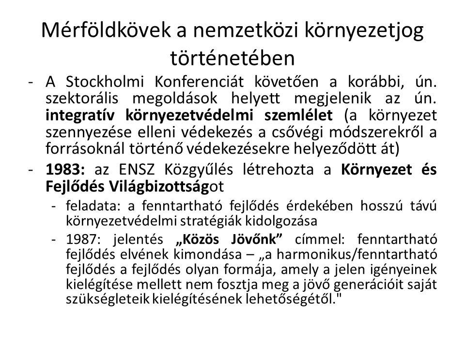 Mérföldkövek a nemzetközi környezetjog történetében -A Stockholmi Konferenciát követően a korábbi, ún.