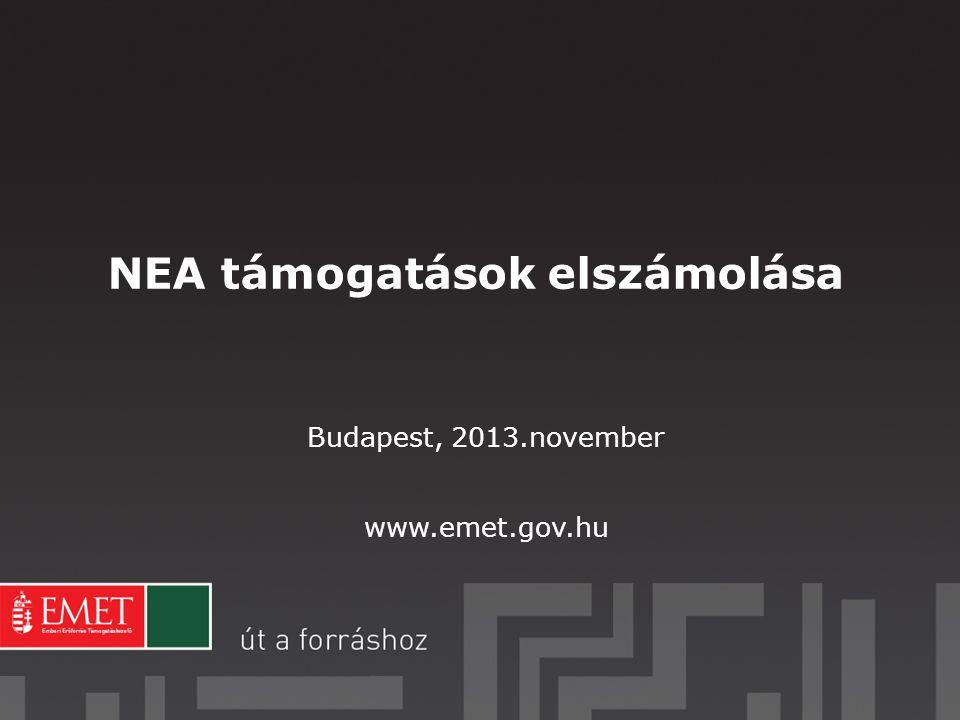 NEA támogatások elszámolása Budapest, 2013.november www.emet.gov.hu