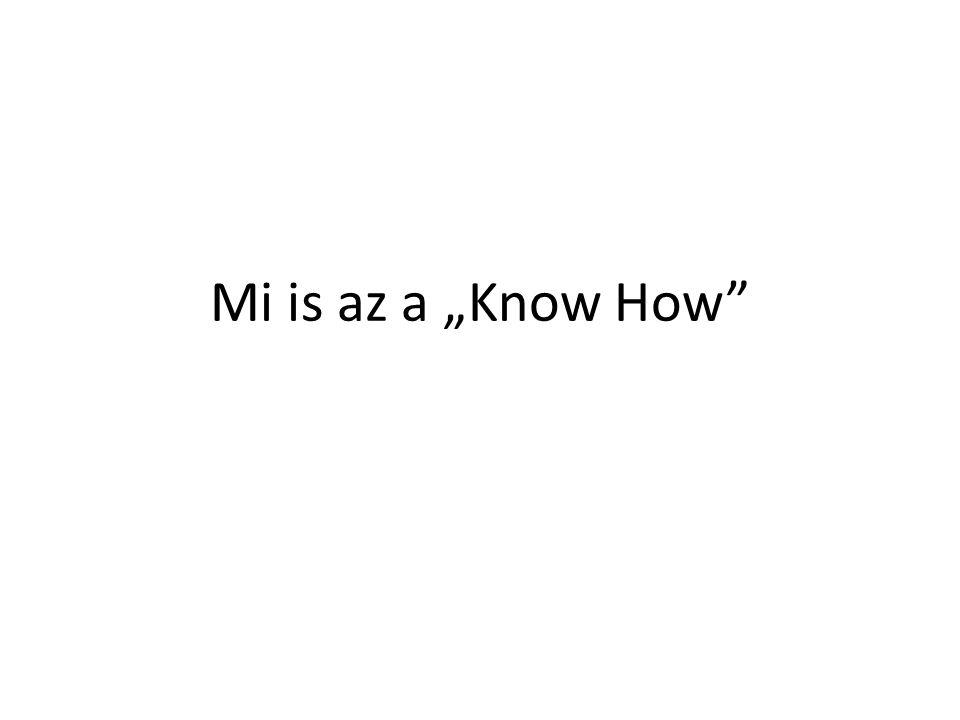 """Mi is az a """"Know How"""""""