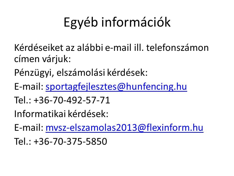 Egyéb információk Kérdéseiket az alábbi e-mail ill.