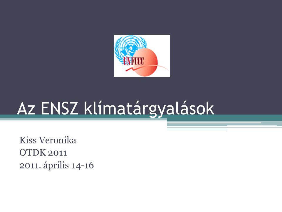 Az ENSZ klímatárgyalások Kiss Veronika OTDK 2011 2011. április 14-16