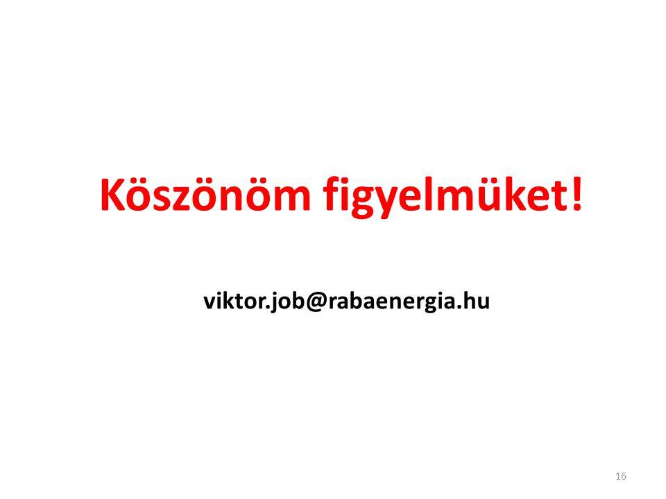 16 Köszönöm figyelmüket! viktor.job@rabaenergia.hu