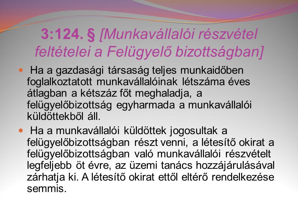 3:124. § [Munkavállalói részvétel feltételei a Felügyelő bizottságban]  Ha a gazdasági társaság teljes munkaidőben foglalkoztatott munkavállalóinak l