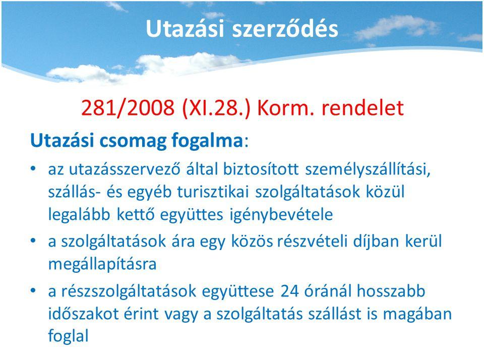 Utazási szerződés 281/2008 (XI.28.) Korm. rendelet Utazási csomag fogalma: • az utazásszervező által biztosított személyszállítási, szállás- és egyéb