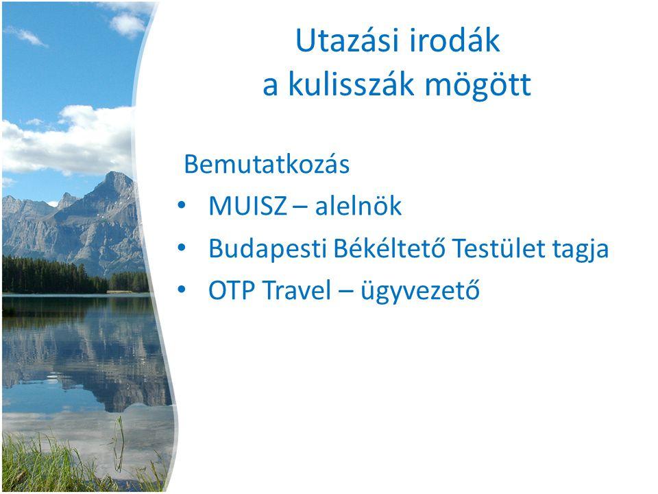 Utazási irodák a kulisszák mögött Bemutatkozás • MUISZ – alelnök • Budapesti Békéltető Testület tagja • OTP Travel – ügyvezető