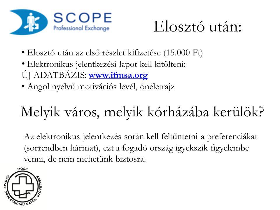 Elosztó után: • Elosztó után az első részlet kifizetése (15.000 Ft) • Elektronikus jelentkezési lapot kell kitölteni: ÚJ ADATBÁZIS: www.ifmsa.orgwww.i