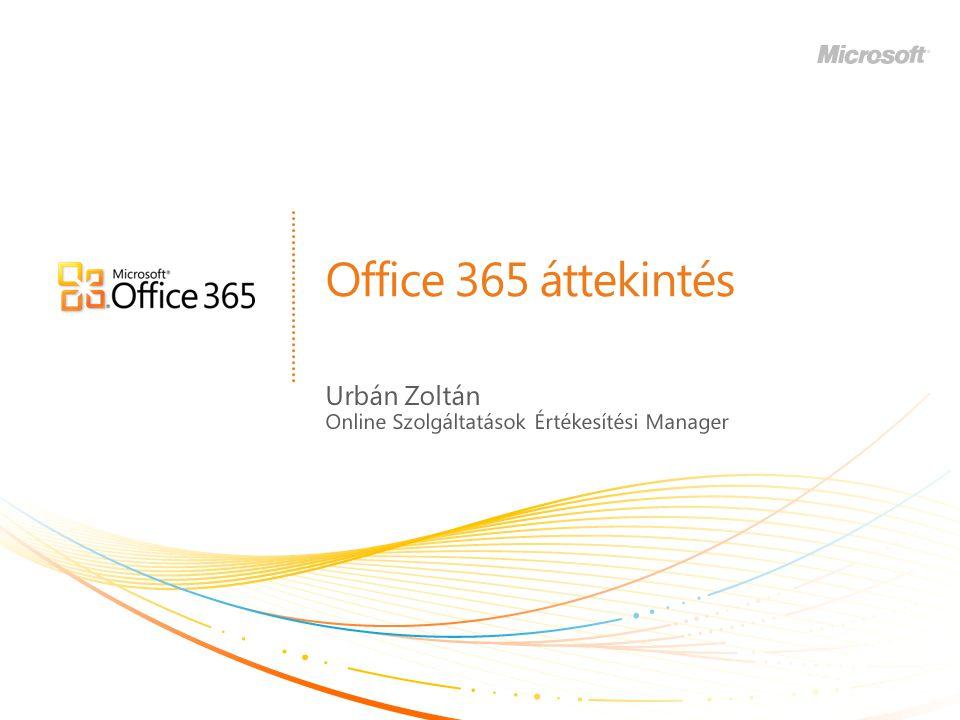 Office 365 áttekintés Urbán Zoltán Online Szolgáltatások Értékesítési Manager