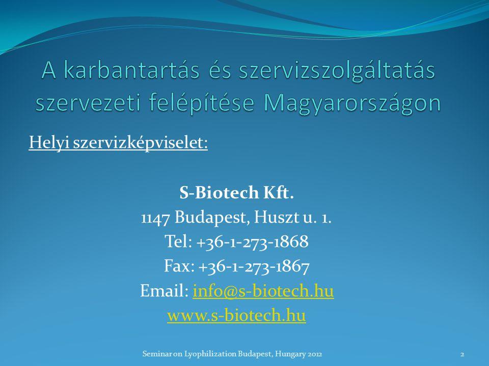 Helyi szervizképviselet: S-Biotech Kft. 1147 Budapest, Huszt u.