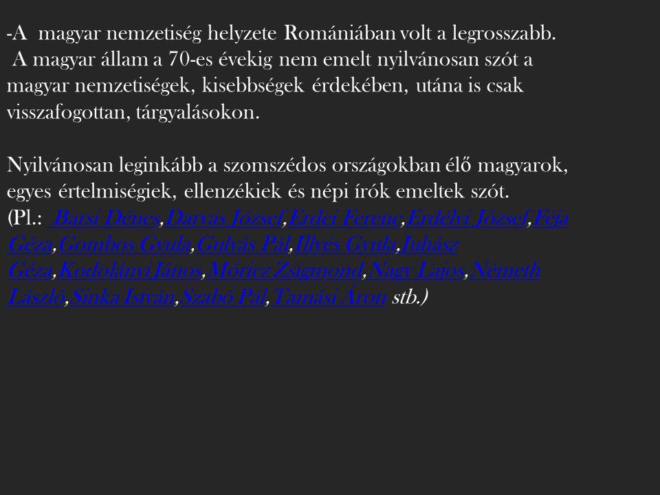 -A magyar nemzetiség helyzete Romániában volt a legrosszabb.