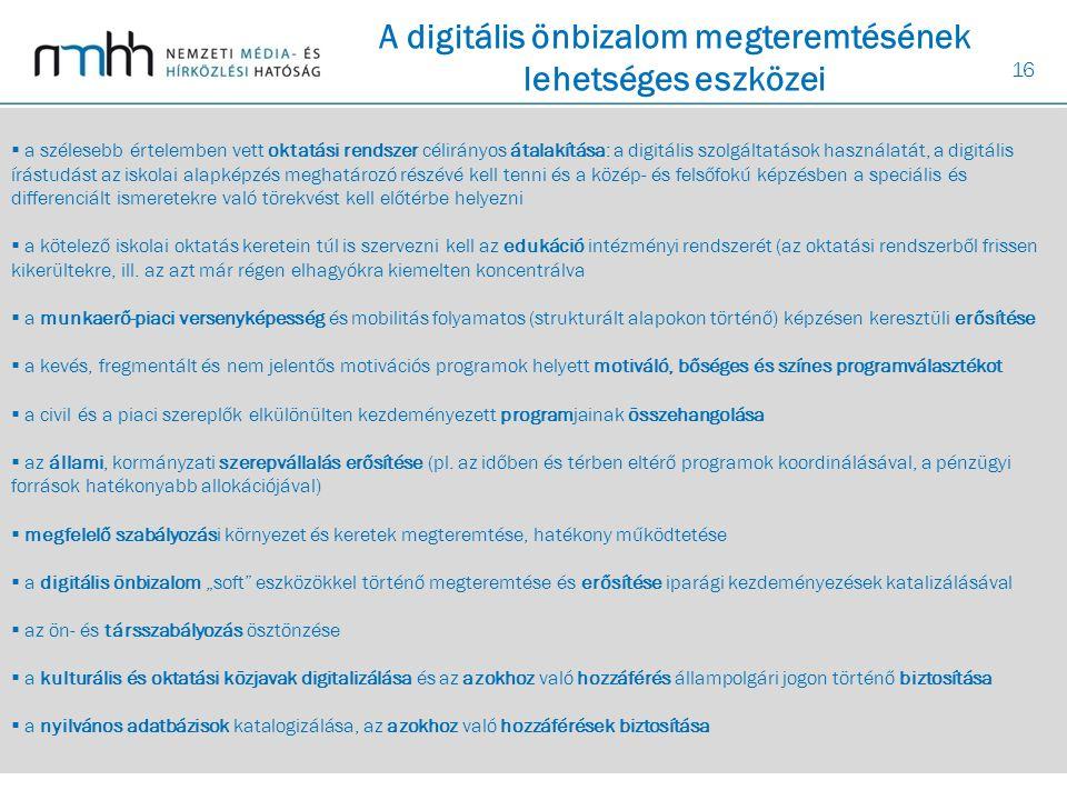16  a szélesebb értelemben vett oktatási rendszer célirányos átalakítása: a digitális szolgáltatások használatát, a digitális írástudást az iskolai a