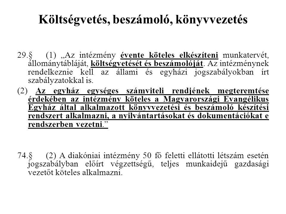 """Költségvetés, beszámoló, könyvvezetés 29.§(1) """"Az intézmény évente köteles elkészíteni munkatervét, állománytábláját, költségvetését és beszámolóját."""