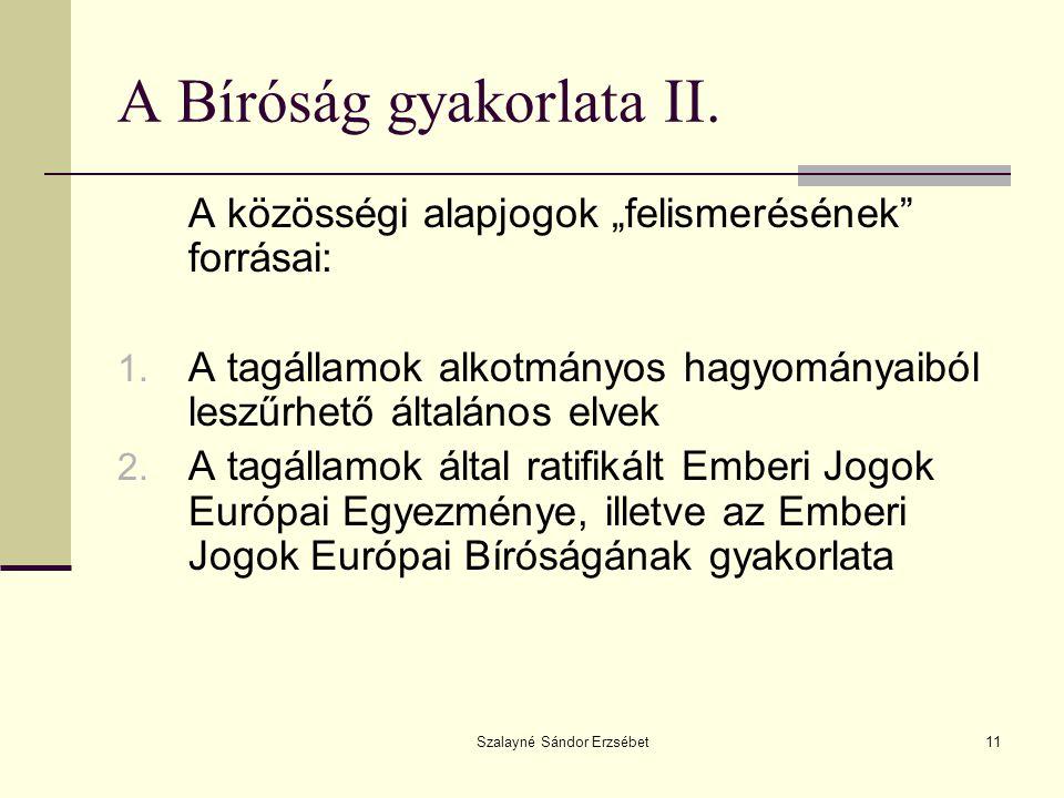 Szalayné Sándor Erzsébet11 A Bíróság gyakorlata II.