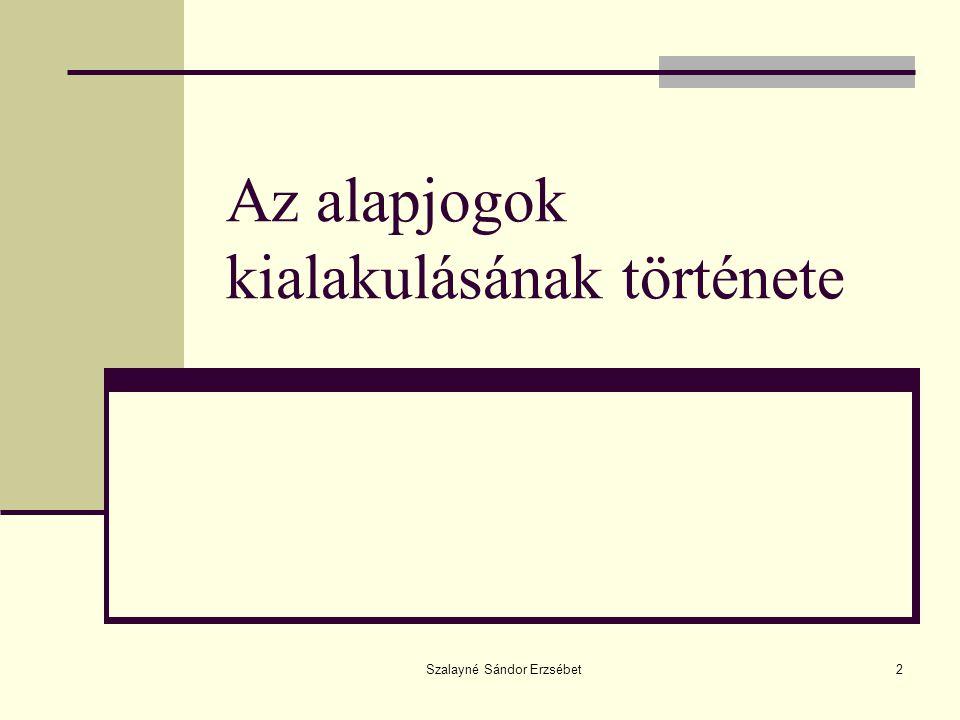 Szalayné Sándor Erzsébet2 Az alapjogok kialakulásának története