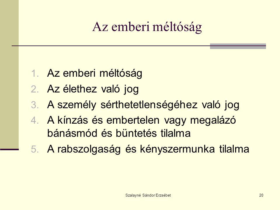 Szalayné Sándor Erzsébet20 Az emberi méltóság 1.Az emberi méltóság 2.