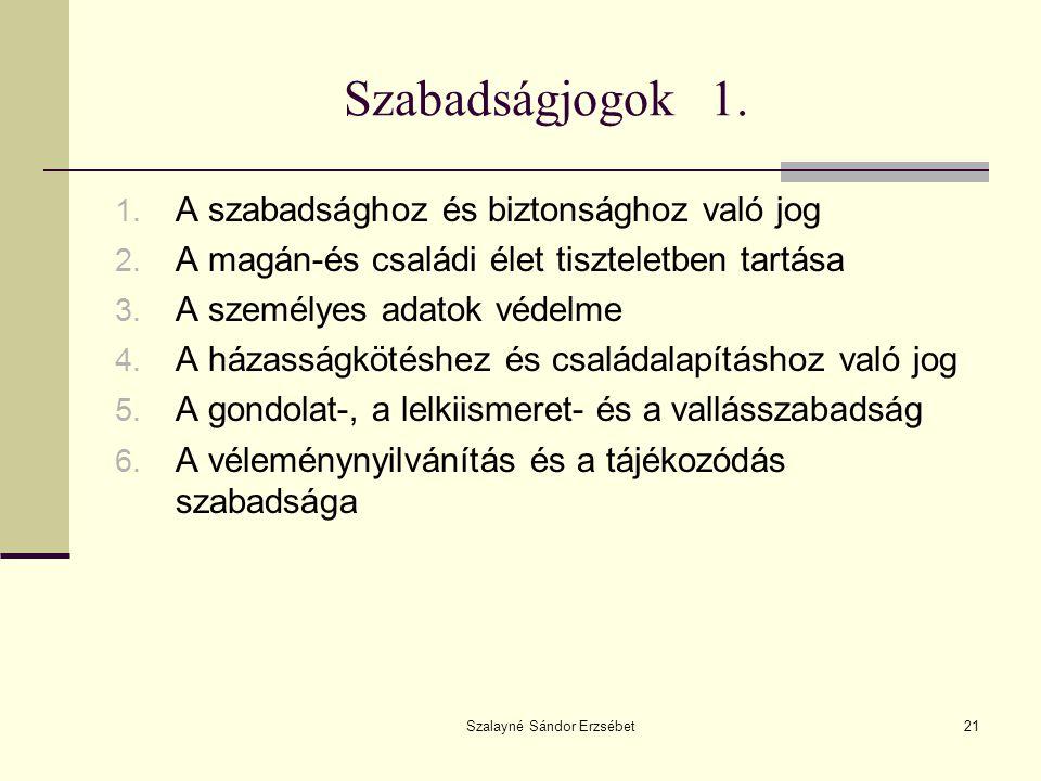 Szalayné Sándor Erzsébet21 Szabadságjogok 1.1. A szabadsághoz és biztonsághoz való jog 2.
