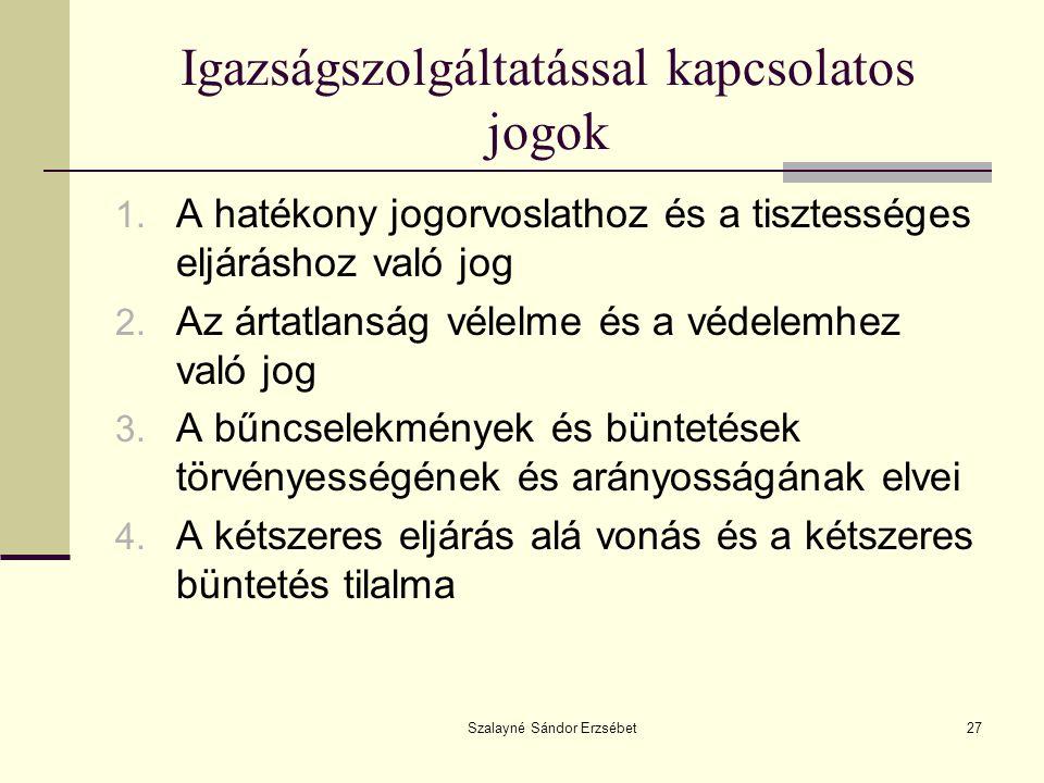 Szalayné Sándor Erzsébet27 Igazságszolgáltatással kapcsolatos jogok 1.