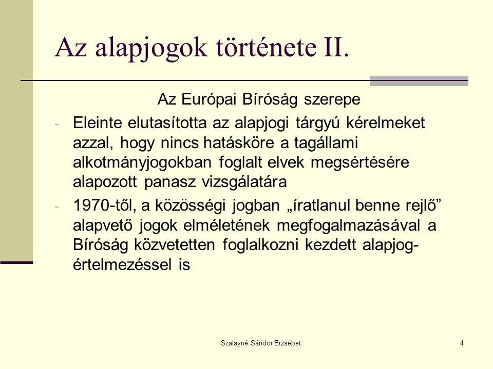 Szalayné Sándor Erzsébet15 A közösségi alapjogok genezise II.
