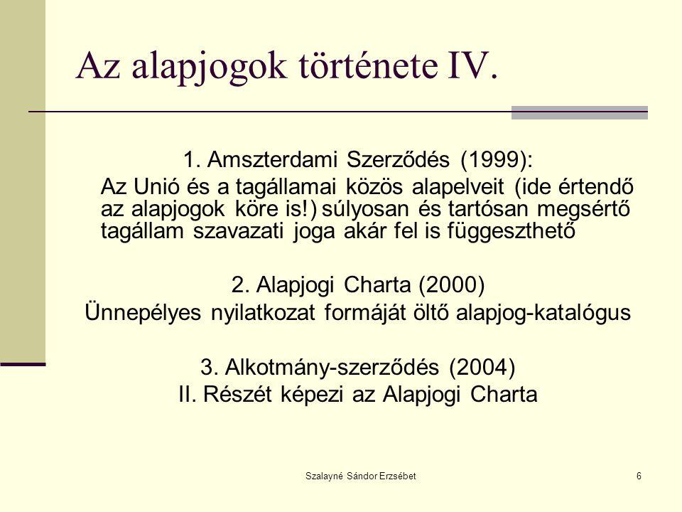 Szalayné Sándor Erzsébet6 Az alapjogok története IV.