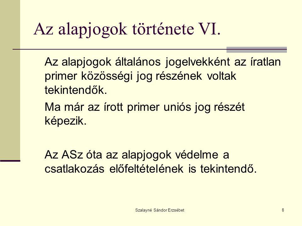 Szalayné Sándor Erzsébet19 Az Alapjogi Charta tartalma EUHL 2007/C 303/01 – 2007.12.14.