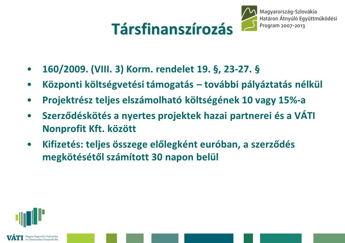Társfinanszírozás •160/2009.(VIII. 3) Korm. rendelet 19.