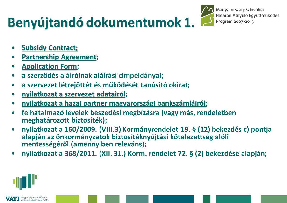 Benyújtandó dokumentumok 1. •Subsidy Contract; •Partnership Agreement •Partnership Agreement; •Application Form •Application Form; •a szerződés aláíró