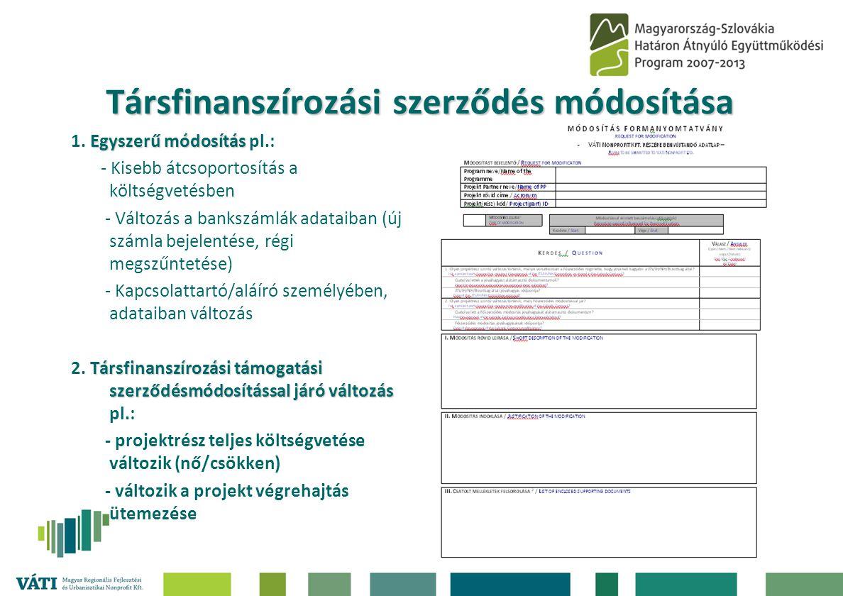 Társfinanszírozási szerződés módosítása Egyszerű módosítás 1. Egyszerű módosítás pl.: - Kisebb átcsoportosítás a költségvetésben - Változás a bankszám