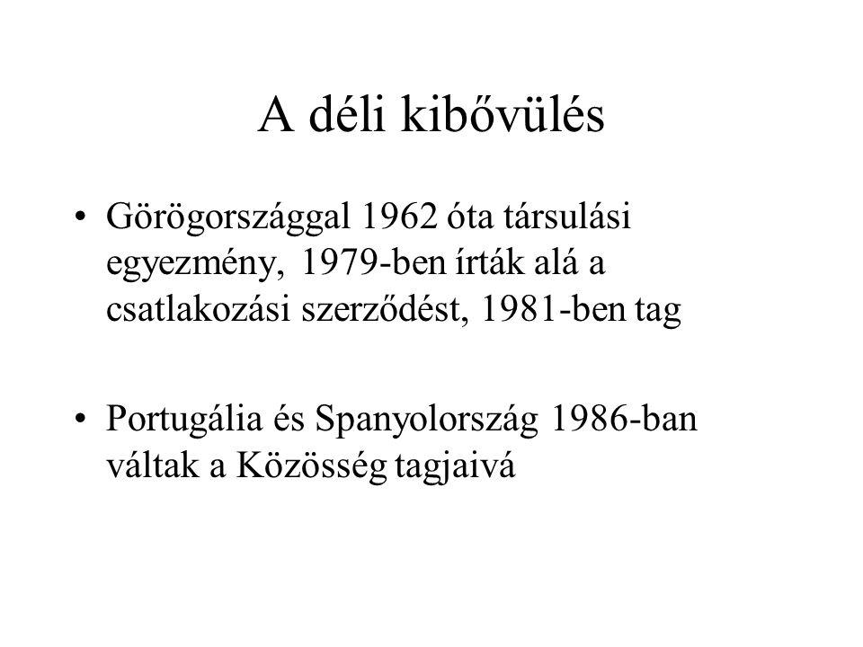 A déli kibővülés •Görögországgal 1962 óta társulási egyezmény, 1979-ben írták alá a csatlakozási szerződést, 1981-ben tag •Portugália és Spanyolország