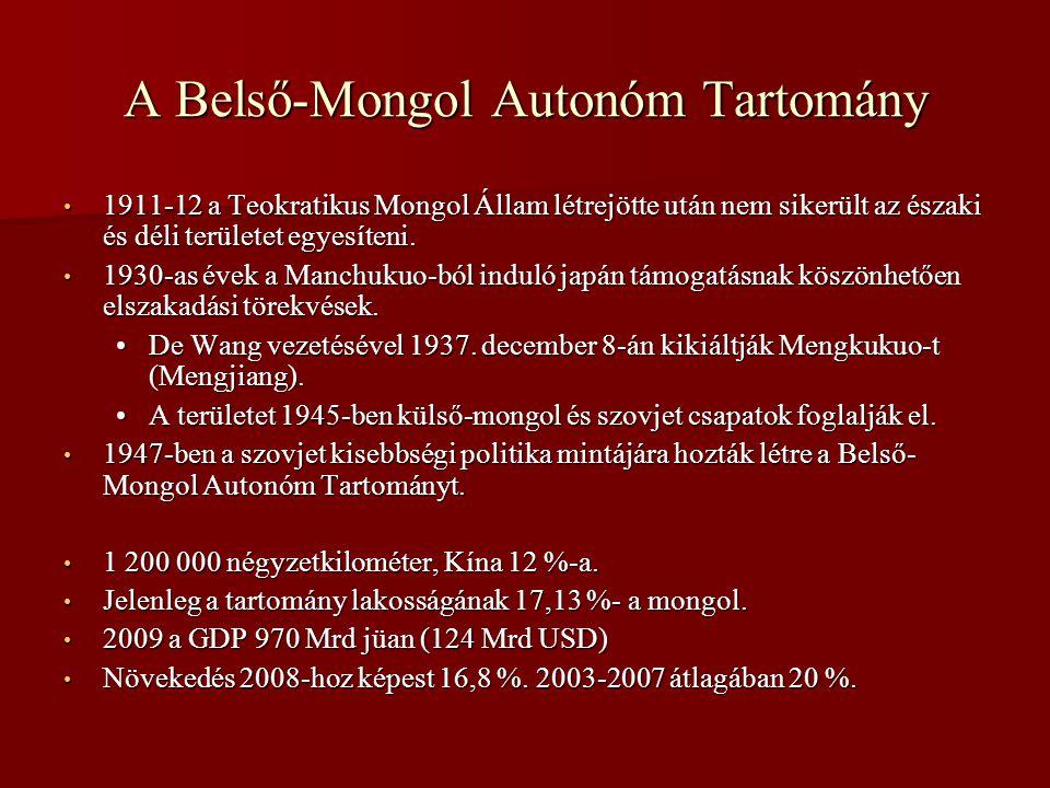 A Belső-Mongol Autonóm Tartomány • 1911-12 a Teokratikus Mongol Állam létrejötte után nem sikerült az északi és déli területet egyesíteni. • 1930-as é