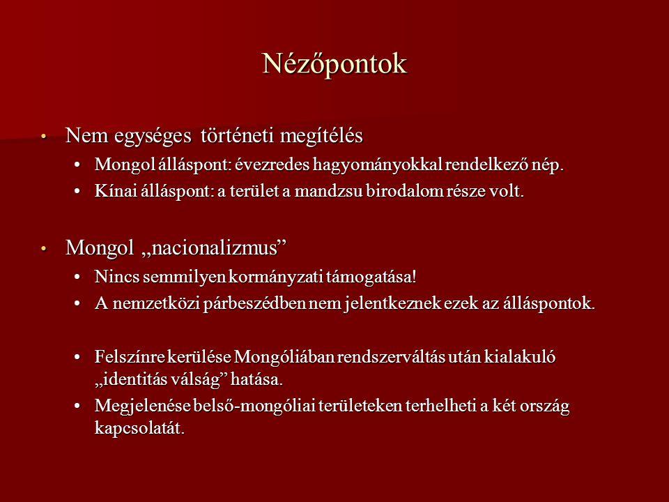 Nézőpontok • Nem egységes történeti megítélés •Mongol álláspont: évezredes hagyományokkal rendelkező nép.