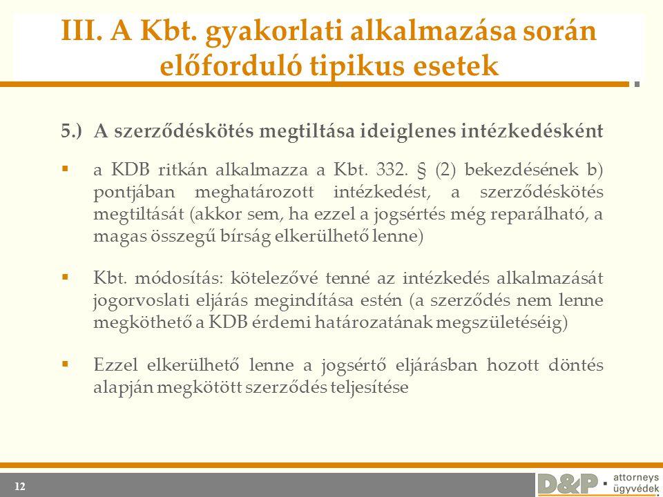 12 III. A Kbt. gyakorlati alkalmazása során előforduló tipikus esetek 5.)A szerződéskötés megtiltása ideiglenes intézkedésként  a KDB ritkán alkalmaz