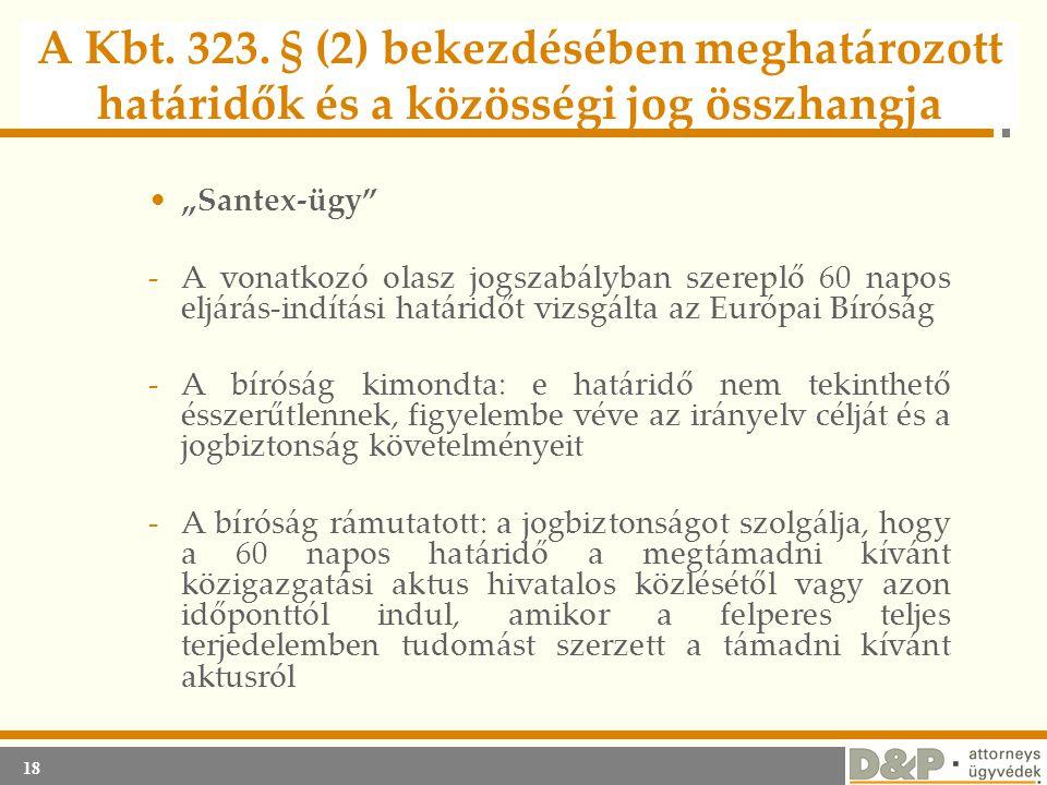 """18 A Kbt. 323. § (2) bekezdésében meghatározott határidők és a közösségi jog összhangja •""""Santex-ügy"""" -A vonatkozó olasz jogszabályban szereplő 60 nap"""
