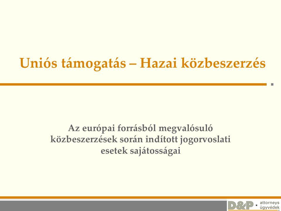 Az európai forrásból megvalósuló közbeszerzések során indított jogorvoslati esetek sajátosságai Uniós támogatás – Hazai közbeszerzés