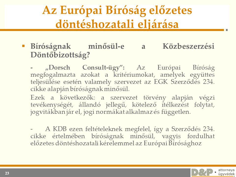 """23 Az Európai Bíróság előzetes döntéshozatali eljárása  Bíróságnak minősül-e a Közbeszerzési Döntőbizottság? -""""Dorsch Consult-ügy"""": Az Európai Bírósá"""