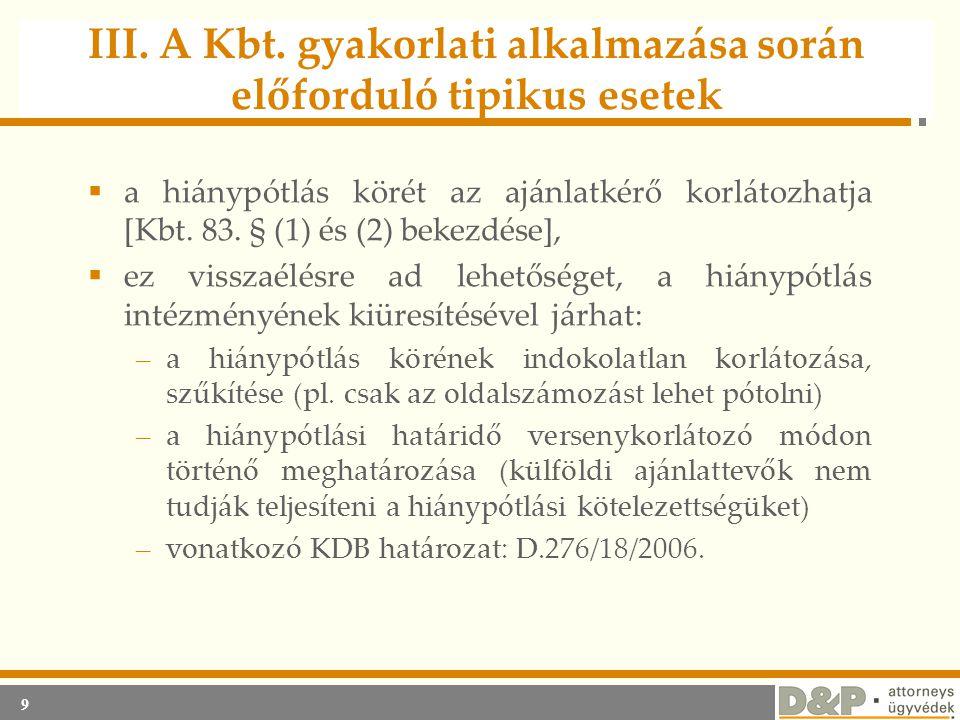 9 III. A Kbt. gyakorlati alkalmazása során előforduló tipikus esetek  a hiánypótlás körét az ajánlatkérő korlátozhatja [Kbt. 83. § (1) és (2) bekezdé