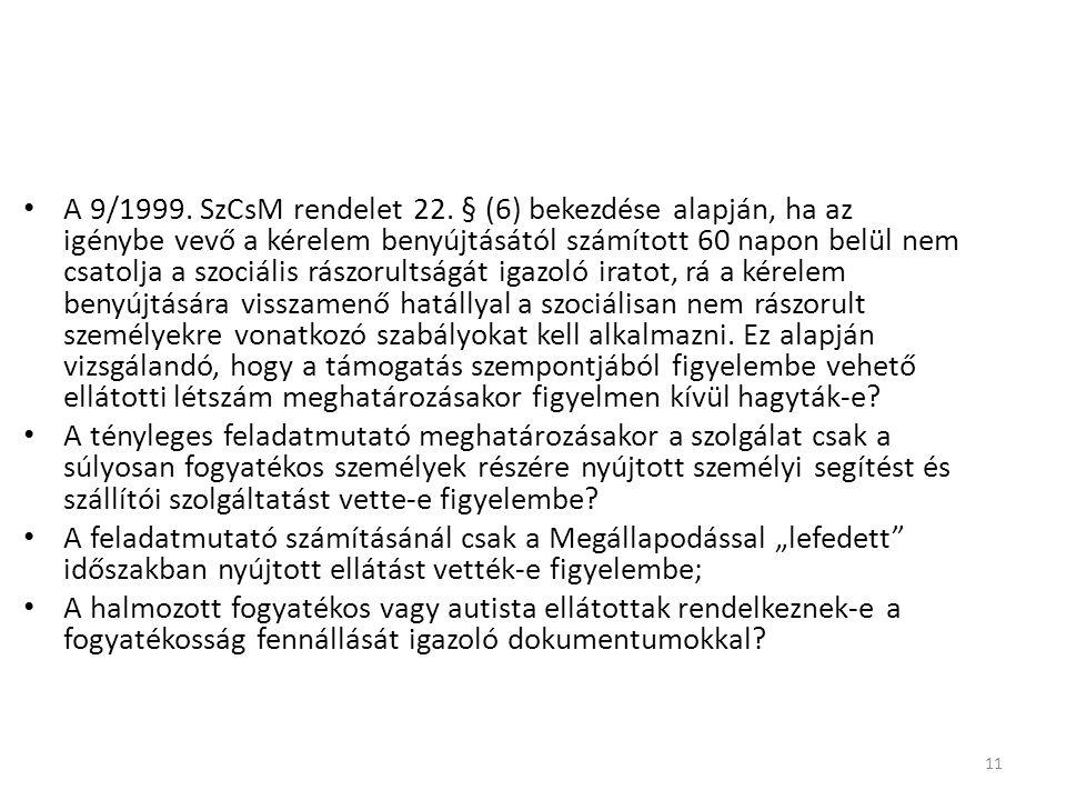• A 9/1999.SzCsM rendelet 22.