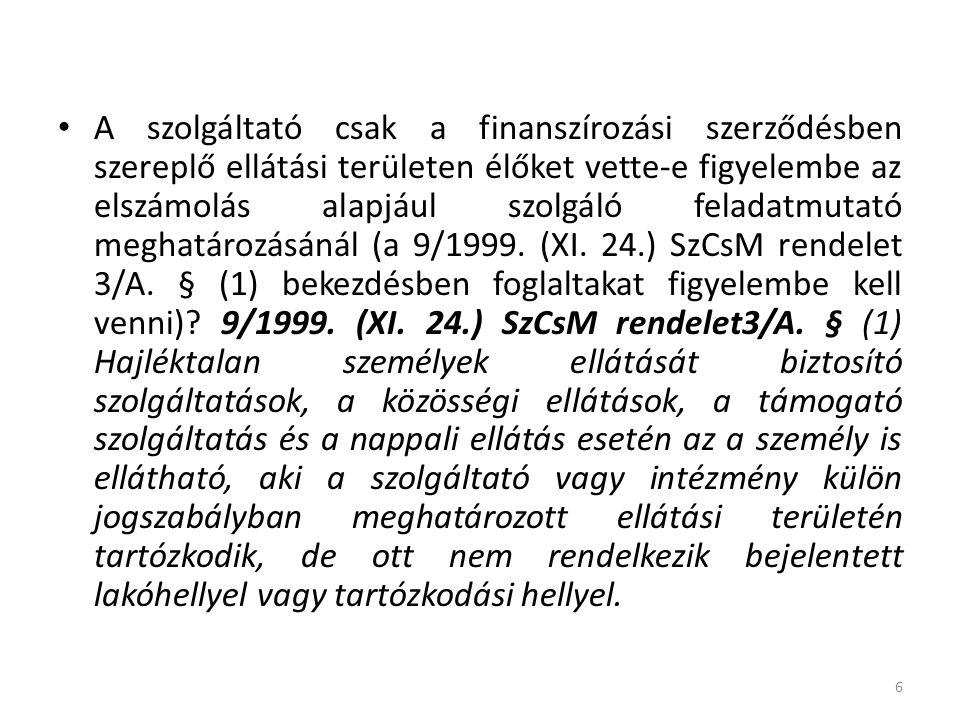 • A szolgáltató csak a finanszírozási szerződésben szereplő ellátási területen élőket vette-e figyelembe az elszámolás alapjául szolgáló feladatmutató meghatározásánál (a 9/1999.