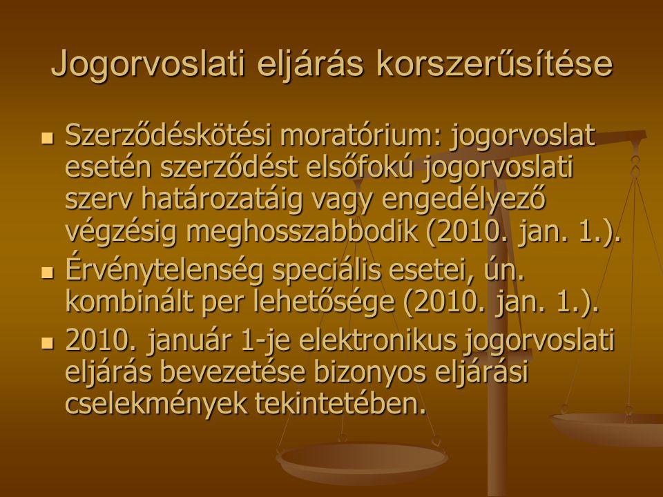 Jogorvoslati eljárás korszerűsítése  Szerződéskötési moratórium: jogorvoslat esetén szerződést elsőfokú jogorvoslati szerv határozatáig vagy engedély