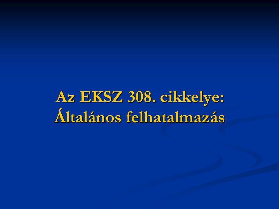 Az EKSZ 308. cikkelye: Általános felhatalmazás